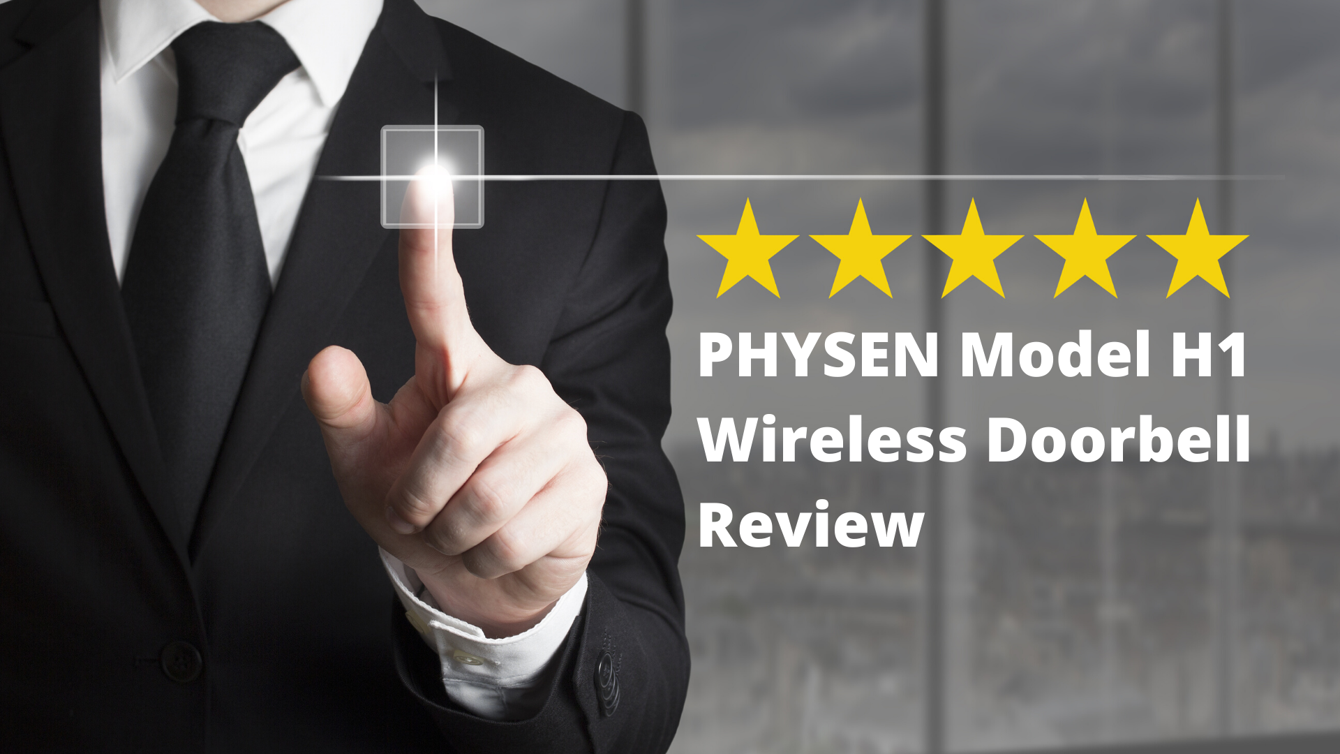 PHYSEN Model H1 Wireless Doorbell Review