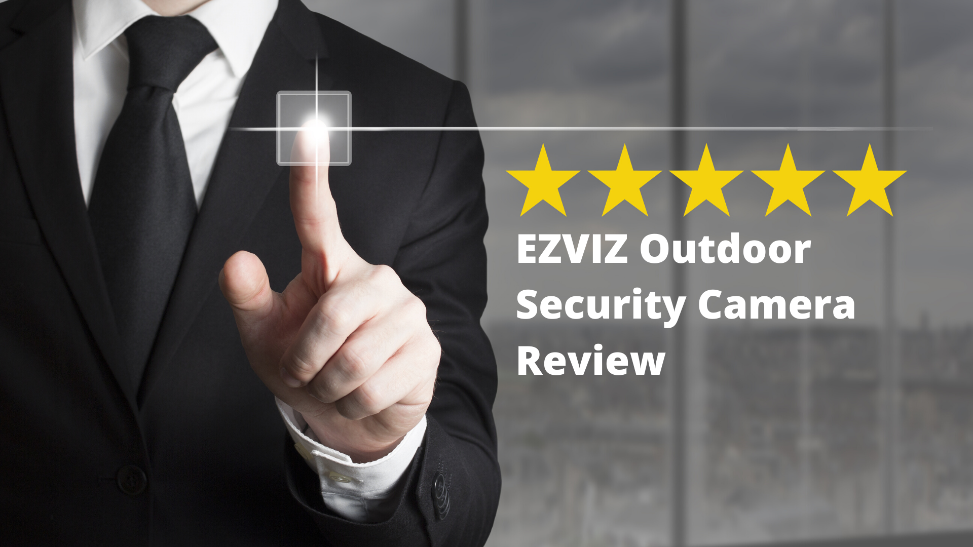 EZVIZ Surveillance Outdoor Camera Review