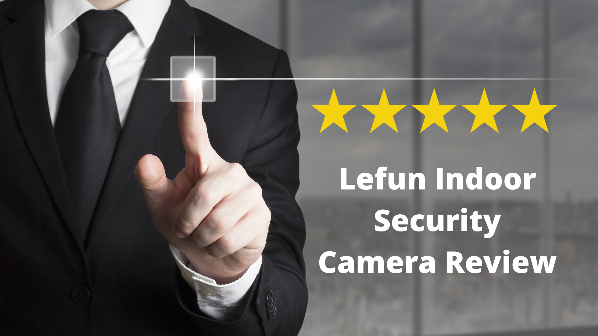 Lefun-Indoor-Security-Camera-Review