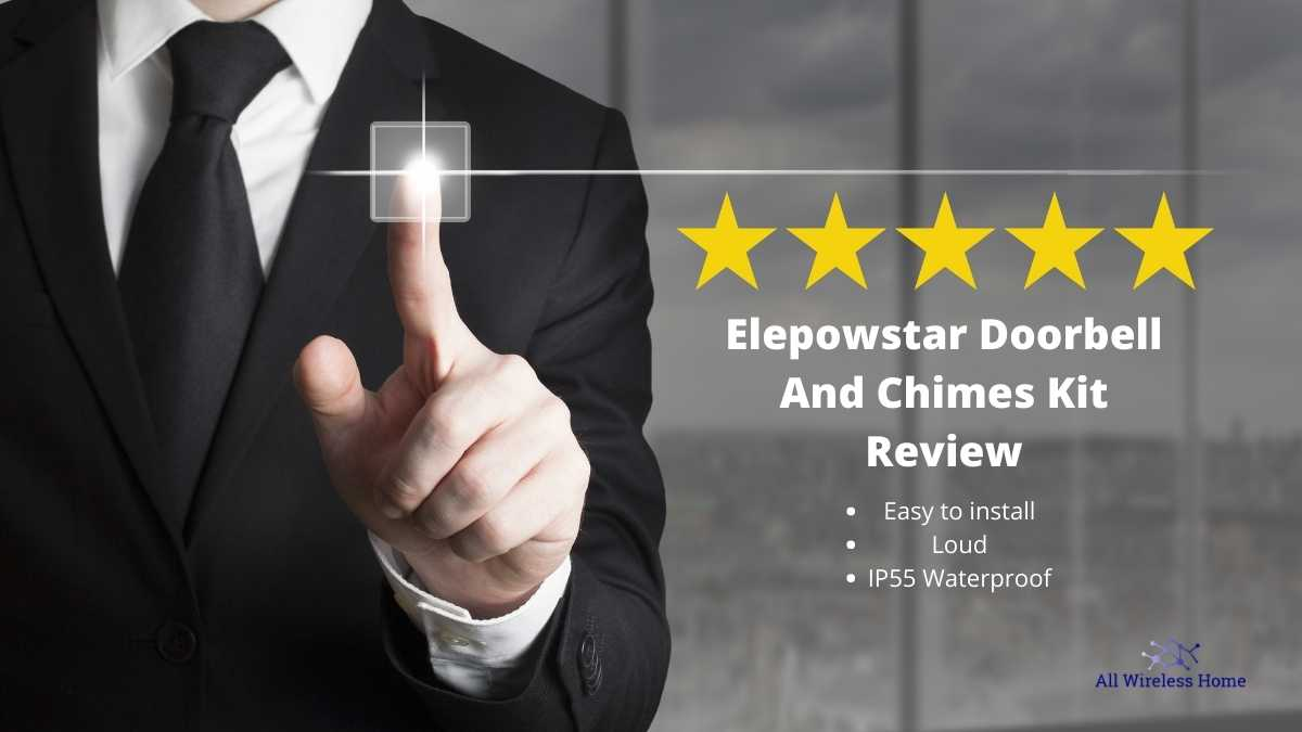 Elepowstar Doorbell And Chimes Kit Review
